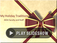 Alpha Omega Academy - Holiday Traditions of Teachers