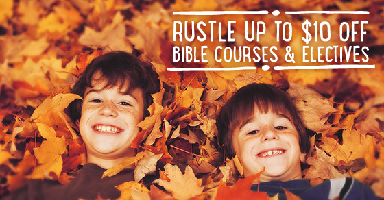 Rustle up to $10 off Bible Courses and Electives