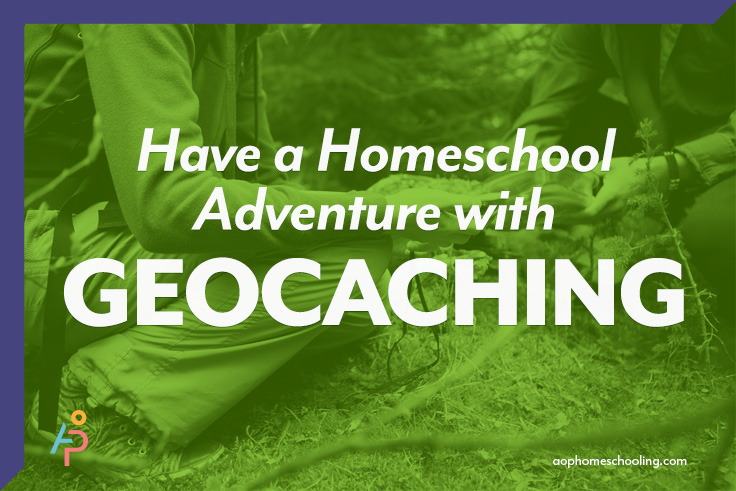 Have a Homeschool Adventure with Geocaching