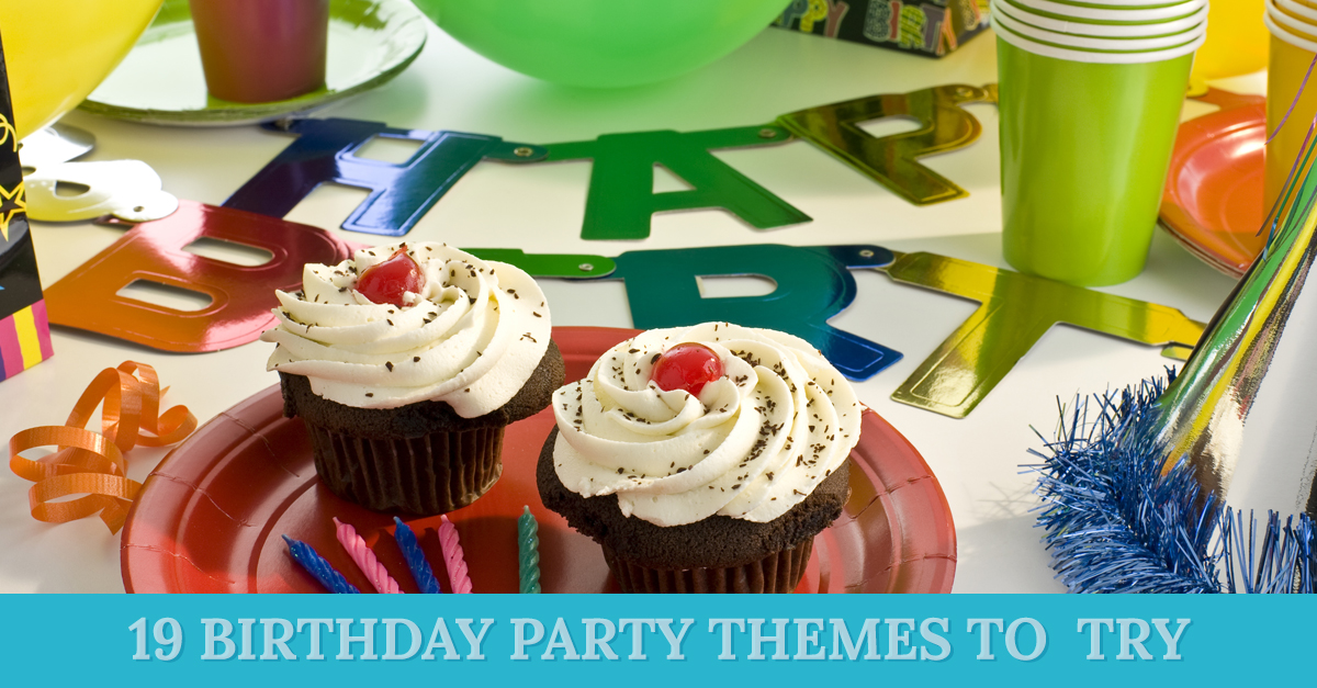 19 Birthday Party Themes to Try